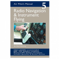 Air Pilot Manual 5 - Radio Navigation & Instrument Flying
