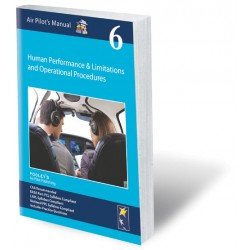 Air Pilot Manual 6 - Human Performance & Limitations, and Operation Procedures